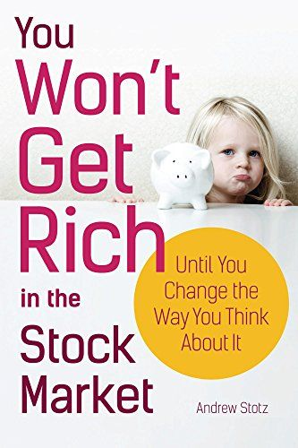 You Won't Get Rich in the Stock Market...Until You Change the Way You Think About It by Andrew Stotz http://www.amazon.com/dp/B00Y25765G/ref=cm_sw_r_pi_dp_GqiCvb1CB6GDB