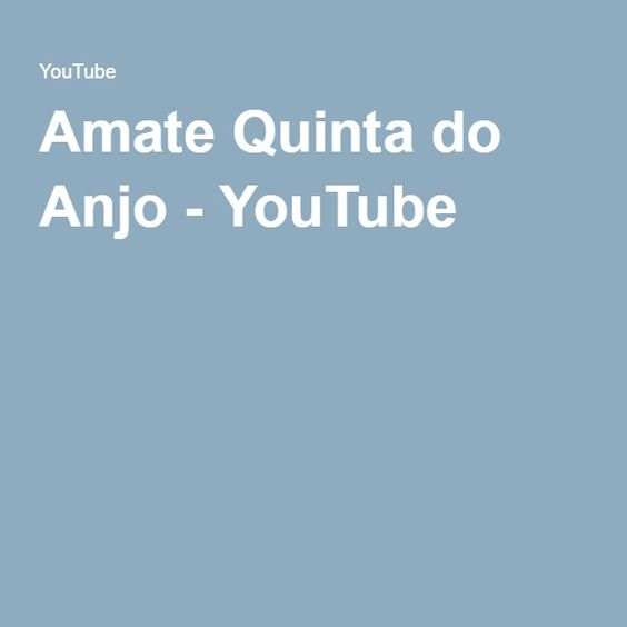 Amate Quinta do Anjo - YouTube