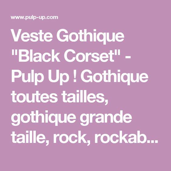 """Veste Gothique """"Black Corset"""" - Pulp Up ! Gothique toutes tailles, gothique grande taille, rock, rockabilly"""