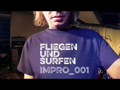 fliegen und surfen - impro_001 https://www.facebook.com/FliegenUndSurfen https://soundcloud.com/soundweg http://www.tildmusic.com