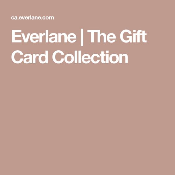 Everlane | The Gift Card Collection | Wish List | Pinterest | Gift ...