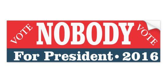Vote Nobody Bumper Sticker