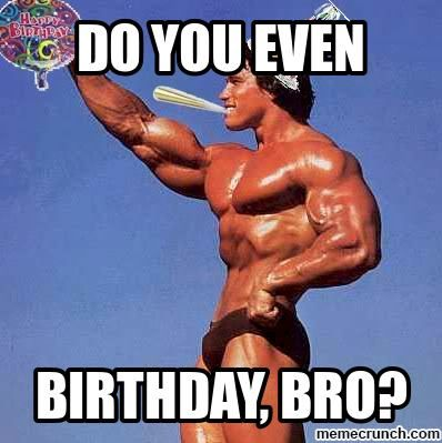 Dating Birthday Bodybuilder Cards Memes Some