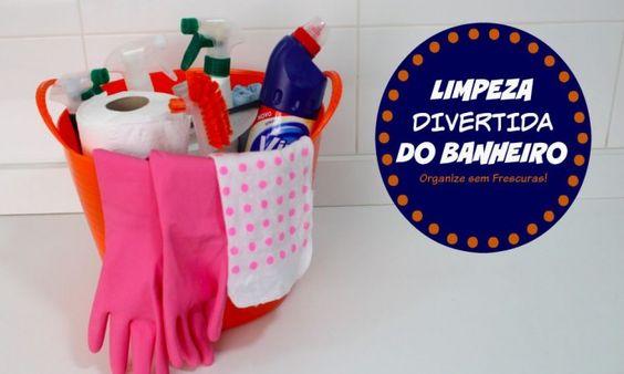 Organize sem Frescuras | Rafaela Oliveira » Arquivos » Como limpar o banheiro de uma forma divertida e eficiente