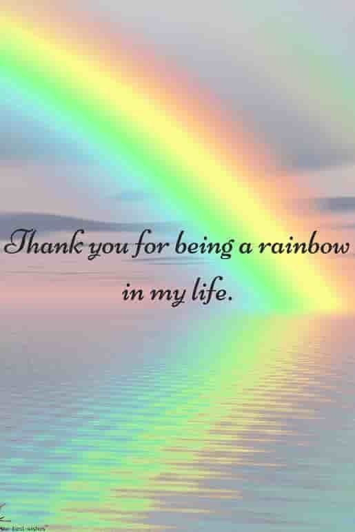 So Thankful For All My Rainbows Morning Love Quotes Good