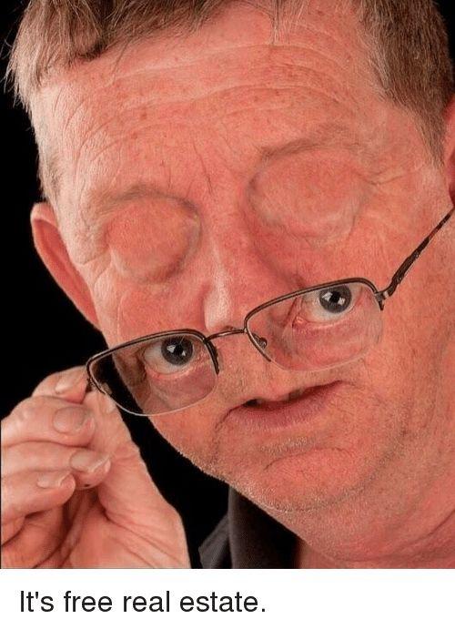 Its Free Real Estate Scary Eyeball Glasses Man Meme Pinterest