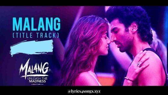 मल ग Malang Title Track Lyrics Malang In 2020 New Hindi Songs Songs Song Hindi