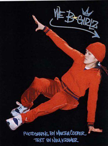 We B-GirlZ The fifth book by legendary Hip Hop photographer Martha Cooper ... zusammen mit der nicht minder wunderbaren Nika Kramer!