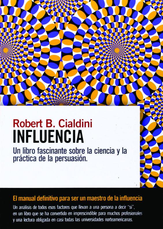 Influencia, Ciencia y Practica, PDF, Robert Cialdini