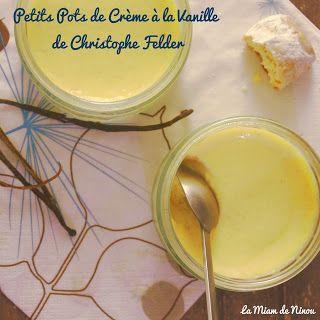 Petits pots de crème à la vanille de Christophe Felder