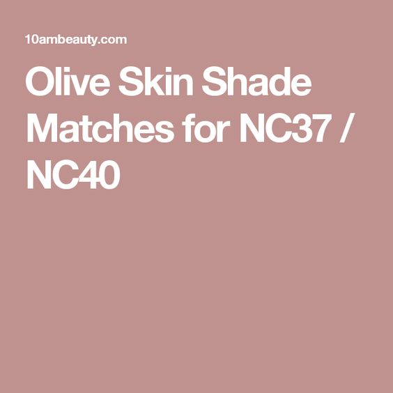 Olive Skin Shade Matches for NC37 / NC40