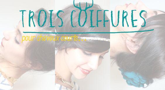 """Tuto """"3 coiffures pour cheveux courts"""""""