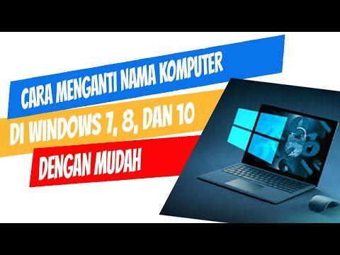 Cara Mengganti Nama Komputer Di Windows Youtube Komputer