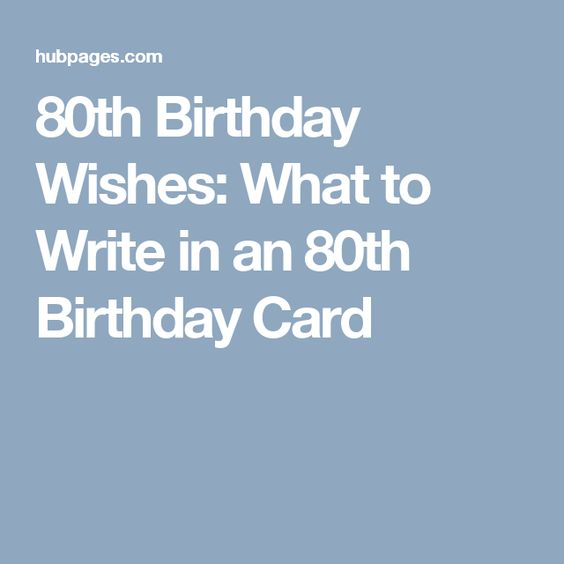 What to Write in an 80th Birthday Card – What to Write in 80th Birthday Card