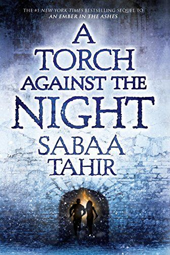 A Torch Against the Night (An Ember in the Ashes) by Saba... https://www.amazon.com/dp/1101998873/ref=cm_sw_r_pi_dp_x_1WLmybA0PX3AE: