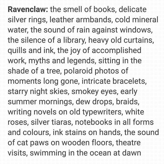 Ravenclaw * I'm attracted to almost all of these things... That explains a lot*