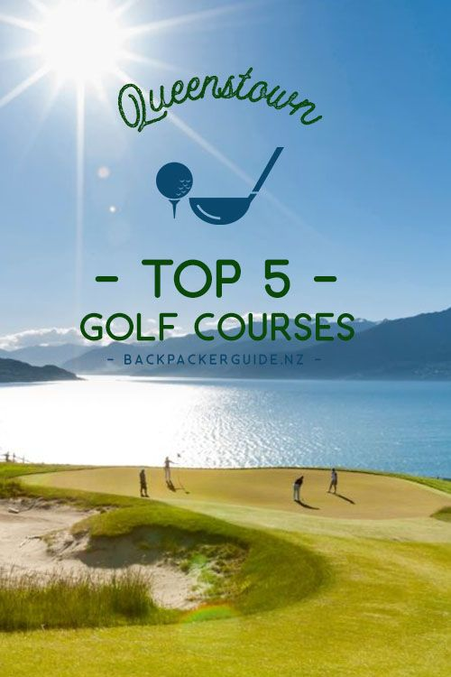 Top 5 Golf Courses In Queenstown Nz Pocket Guide 1 New Zealand Travel Guide Golf Courses Top Golf Courses Golf