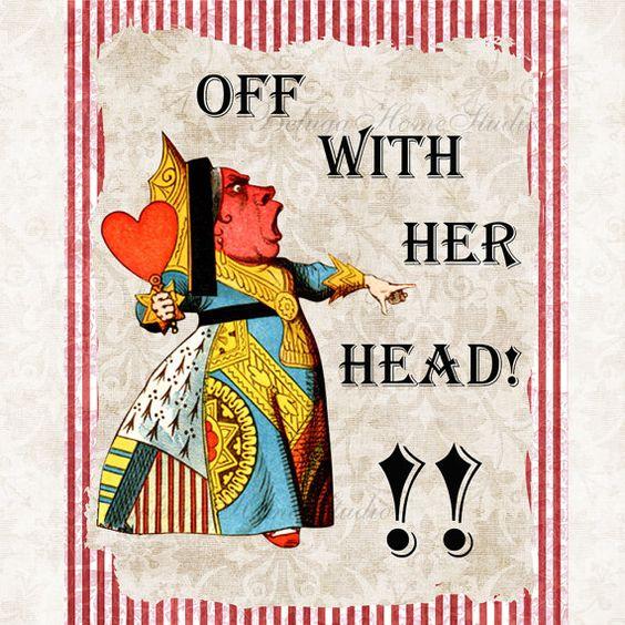 Queen Of Hearts Alice In Wonderland Off With Their Heads Alice in Wonderland Qu...