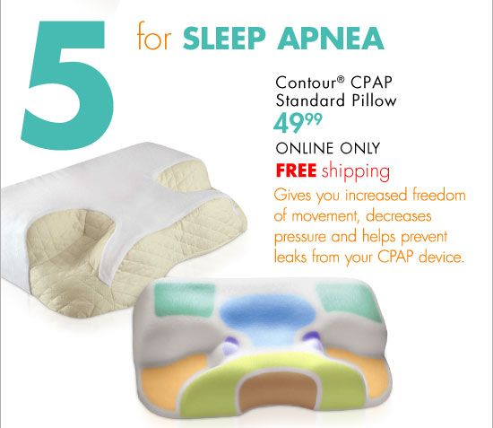 5 for SLEEP APNEA Contour® CPAP Standard Pillow 49.99 ONLINE ONLY FREE shipping…