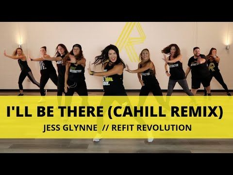 I Ll Be There Cahill Remix Jess Glynne Dance Fitness