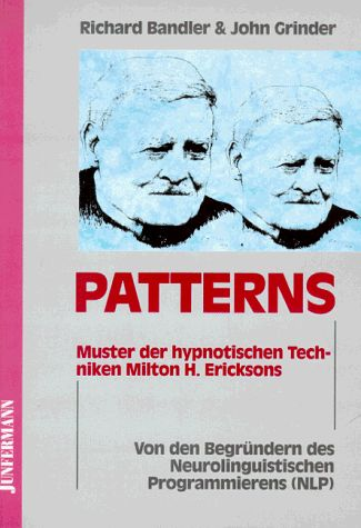 Patterns: Muster der hypnotischen Techniken Milton H. Ericksons: Amazon.de: Richard Bandler, John Grinder: Bücher