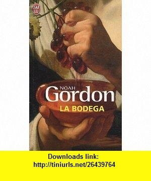 La Bodega (French Edition) (9782290023365) Clive Bell, Rosi McNab, Noah Gordon , ISBN-10: 2290023361  , ISBN-13: 978-2290023365 ,  , tutorials , pdf , ebook , torrent , downloads , rapidshare , filesonic , hotfile , megaupload , fileserve