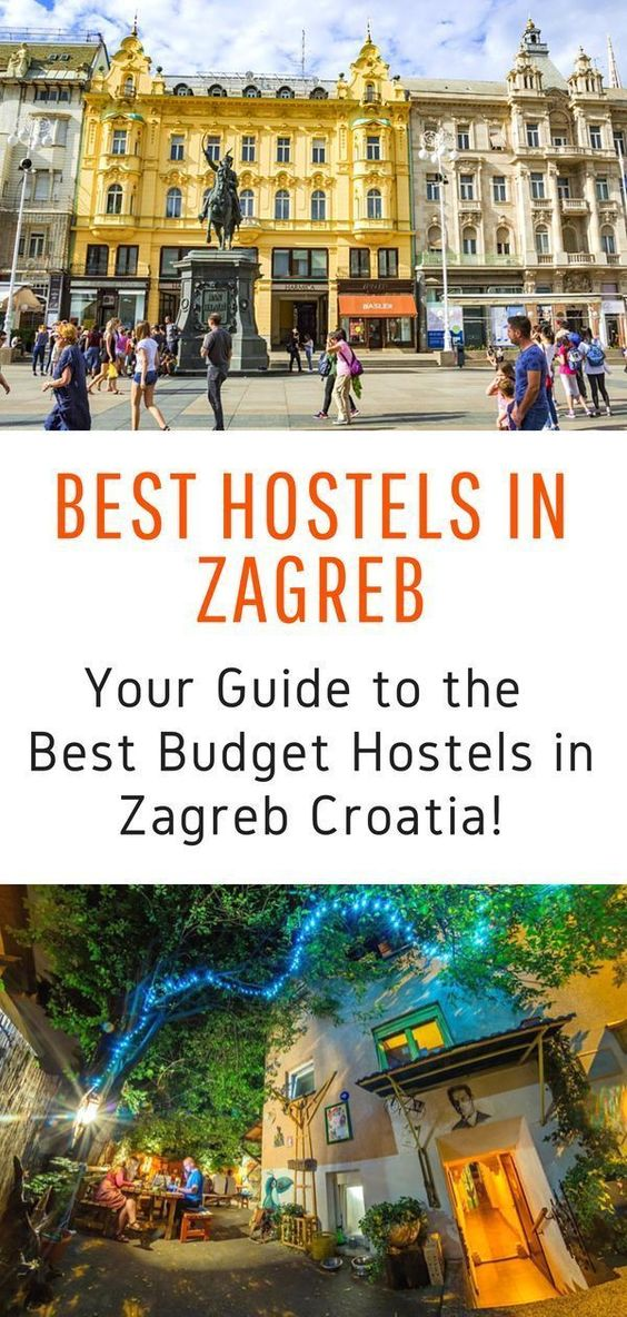 The Best Hostels In Zagreb 2020 Real Insiders Guide Croatia Travel Travel Croatia
