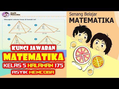 Kunci Jawaban Senang Belajar Matematika Kelas 5 Halaman 175 Menghitung Volume Limas Youtube Di 2021 Matematika Kelas 5 Matematika Belajar