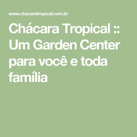 Chácara Tropical :: Um Garden Center para você e toda família