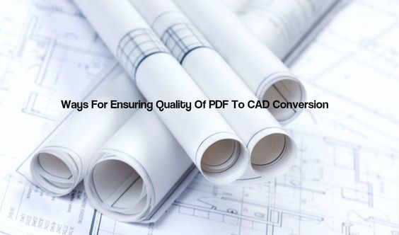 Ways For Ensuring Quality Of PDF To CAD Conversion http://theaecassociates.com/blog/ways-ensuring-quality-pdf-cad-conversion/