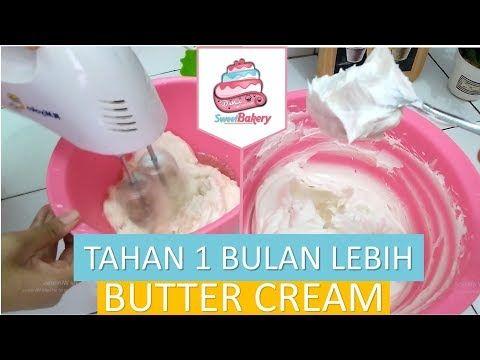 Resep Butter Cream Lembut Kokoh Dan Tahan Lama Detail Toturial Youtube Resep Simpel Cemilan Kue
