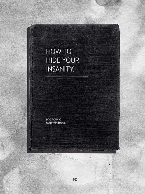 How To Hide Your Insanity - I need this book!!