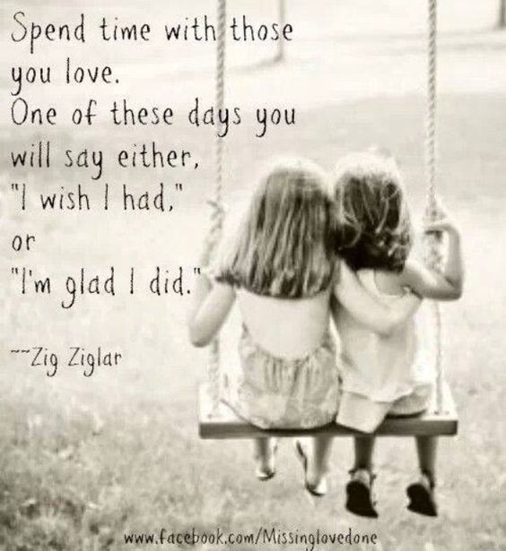 Spend Time With Your Wife Quotes: Spend Time With Your Kids Quotes