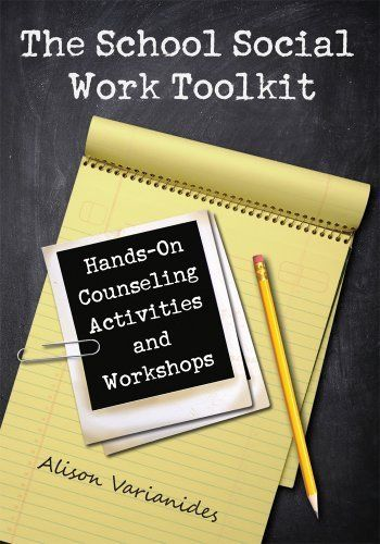 The School Social Work Toolkit: Hands-On Counseling Activities and Workshops by Alison Varianides