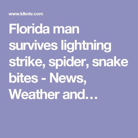 Florida man survives lightning strike, spider, snake bites - News, Weather and…