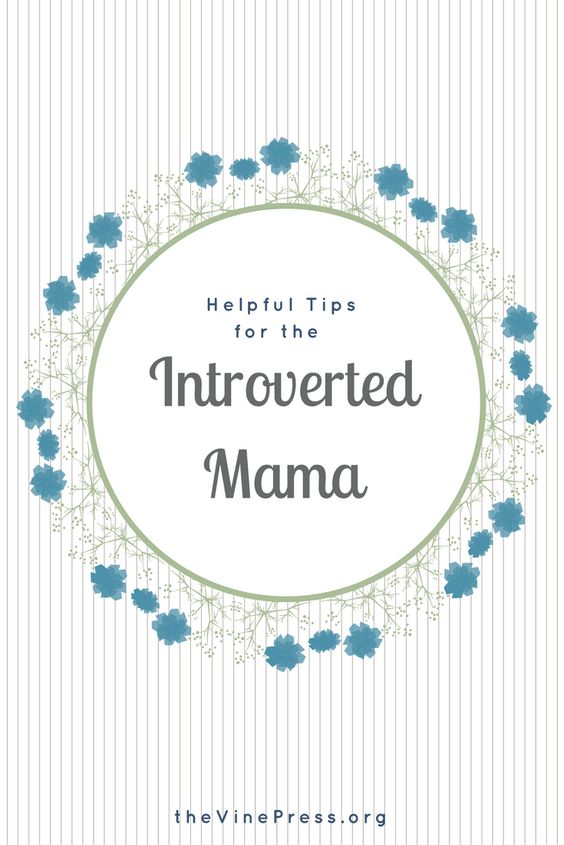 It's important for everyone to have down-time, but it's essential for the introverted mama to find times of quiet in her daily rhythm.