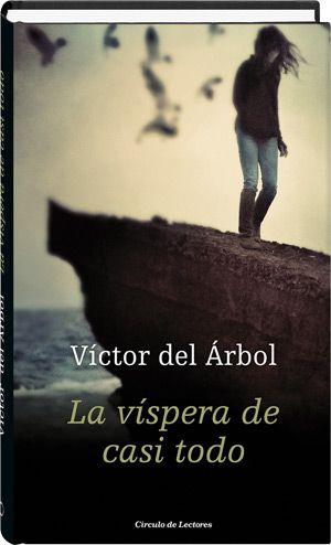 La víspera de casi todo  Víctor del Árbol