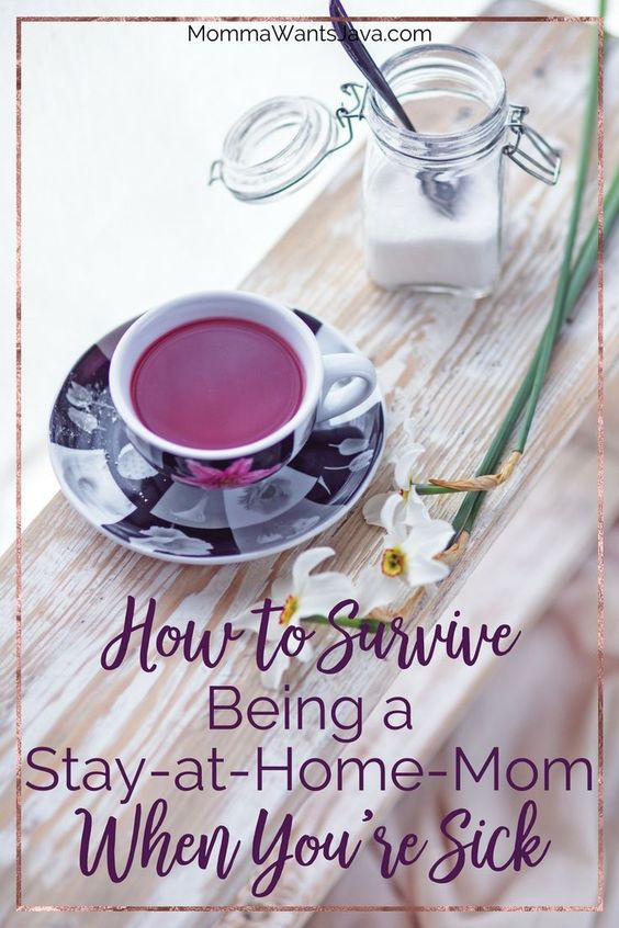 Being a stay-at-home-mom when you're sick is rough. There are no sick days! These tips will help you power through and survive!