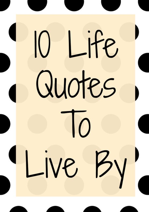 10 Life Quotes to Live By. Featuring Louis CK, Maya Angelou, Tine Fey, Anthony Bourdain, and more. Number 6 is my favorite!