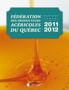 Page couverture du rapport annuel 2011-2012 de la Fédération des producteurs acéricoles du Québec.