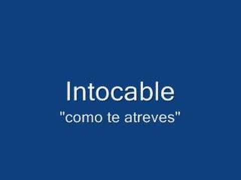 Como te atreves-Intocable - YouTube