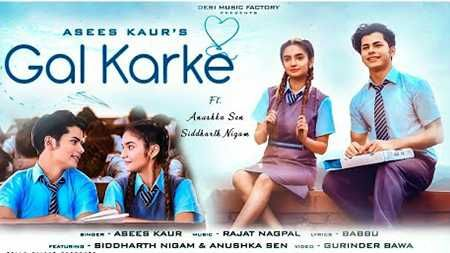 Gal Karke Song Asees Kaur Mp3 Download 320kbps 128kbps Online Free 2019 Asees Kaur New Gal Karke Song Mp3 Downloa In 2020 Album Songs Latest Song Lyrics Song Lyrics