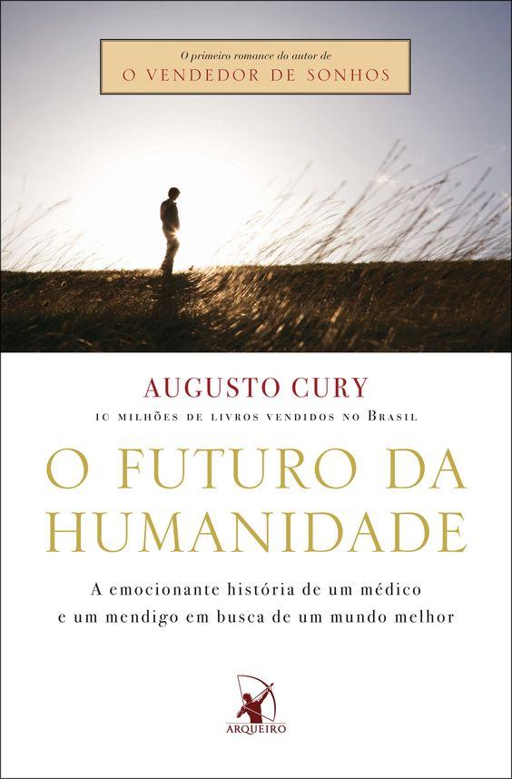 O futuro da humanidade - Augusto Cury