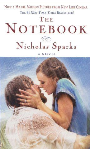 The Notebook- Book worth reading and movie worth watching :) is one of my absolute faves!
