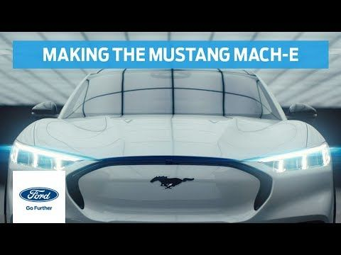 Making The Mustang Mach E Mustang Mach E Ford Youtube Ford