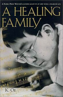 A Healing Family, Kenzaburō Ōe. Nobel Prize in Literature 1994.