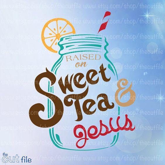 Raised On Sweet Tea And Jesus Cutting File Svg Dxf Eps