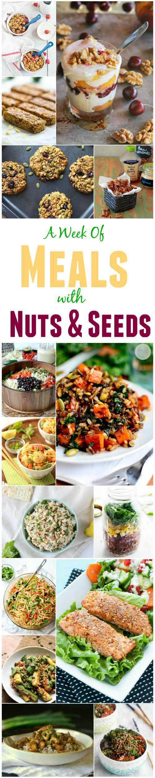 A Weekly Meal Plan with recipes that include nuts and seeds. Ideas for breakfast, lunch and dinner!