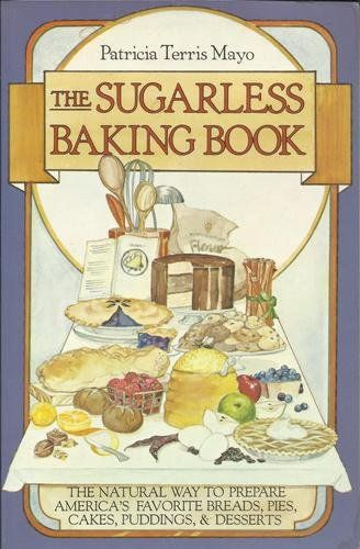 Sugarless Baking Book by Patricia T. Mayo (1983), http://www.amazon.com/dp/0394714296/ref=cm_sw_r_pi_dp_Zp6wrb06QCK1E
