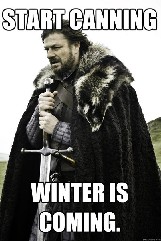 "Canning meme for Game of Thrones fans. ""Winter is coming"""